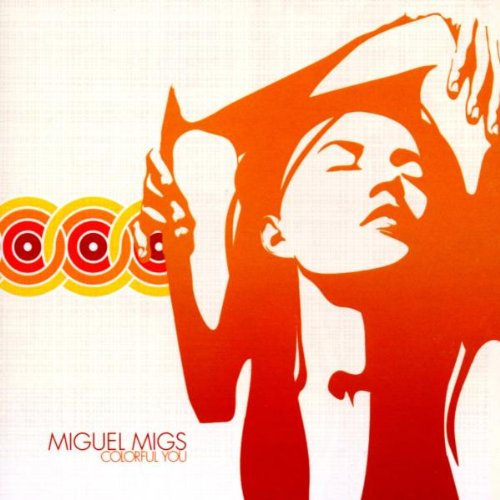 Colorful You - Miguel Migs - Naked Music