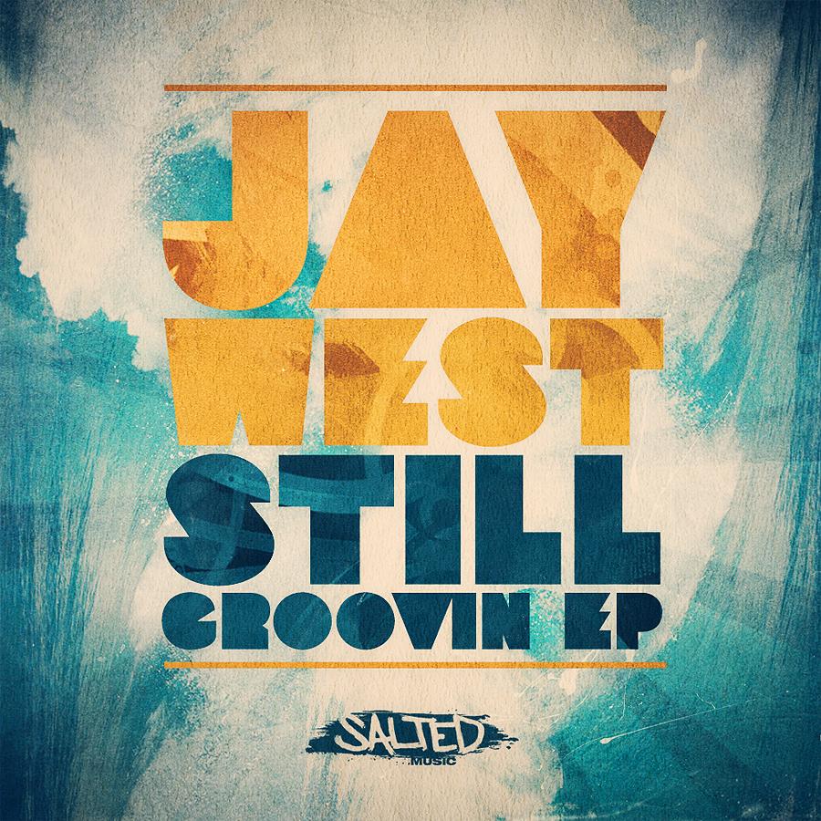 SLT050: Still Groovin - Jay West
