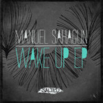 Wake Up EP - Manuel Sahagun