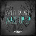 Wake Up EP - Manuel Sahagun