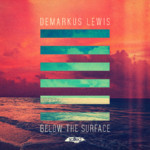 SLT077: Below The Surface EP - Demarkus Lewis