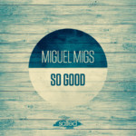 SLT088 - Miguel Migs So Good (Salted Music)