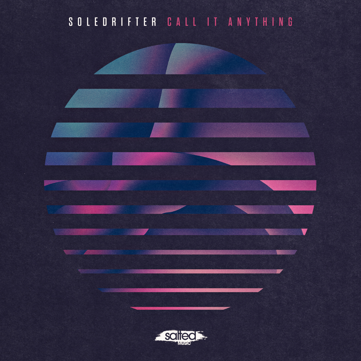 SLT095: Call It Anything - Souldrifter (Salted Music)