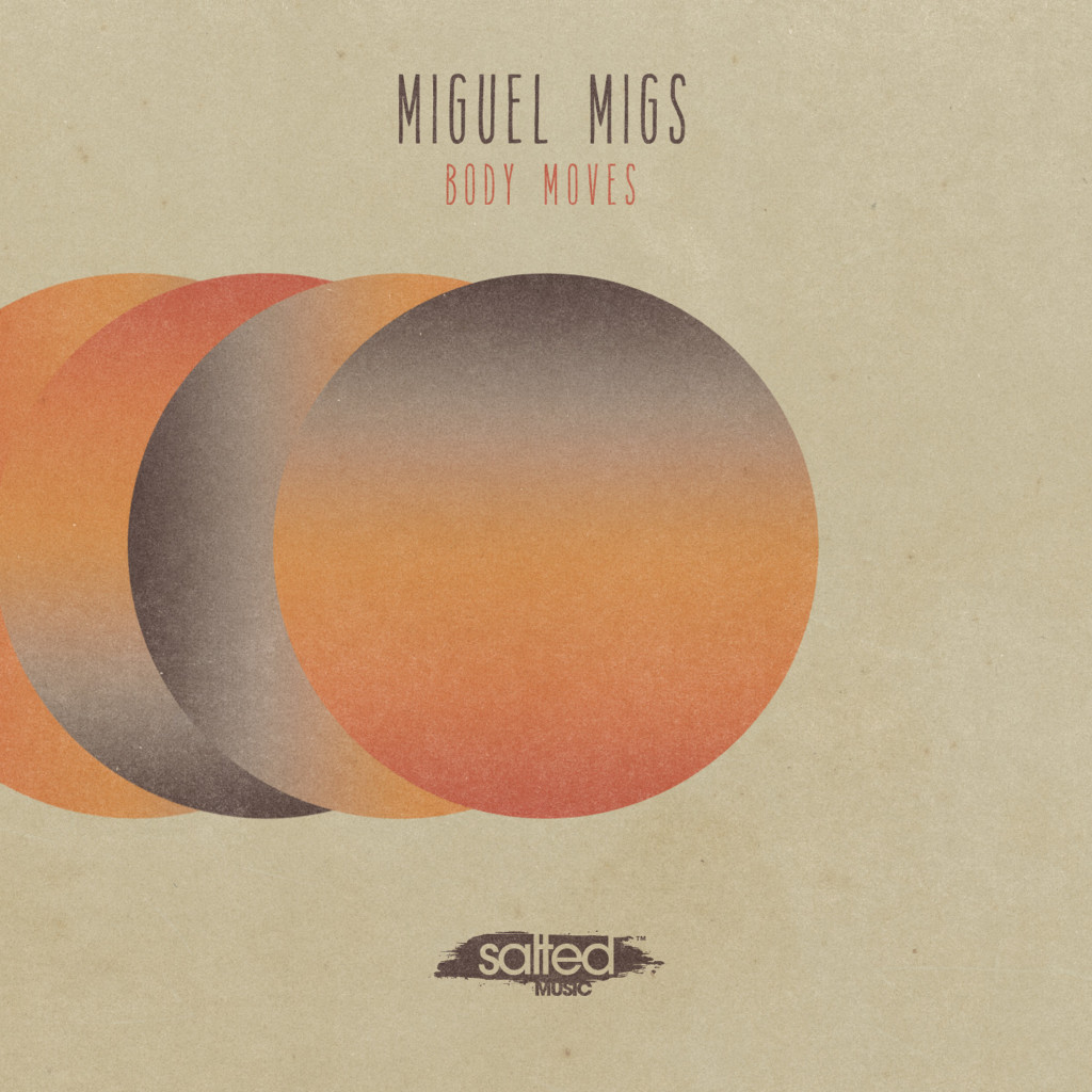SLT104: Body Moves - Miguel Migs (Salted Music)