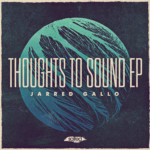 SLT122: Thoughts To Sound EP - Jarred Gallo (Salted Music)