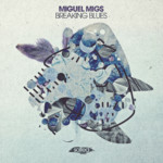SLT126: Breaking Blues - Miguel Migs (Salted Music)
