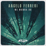 SLT150: We Wanna Do Angelo Ferreri (Salted Music)