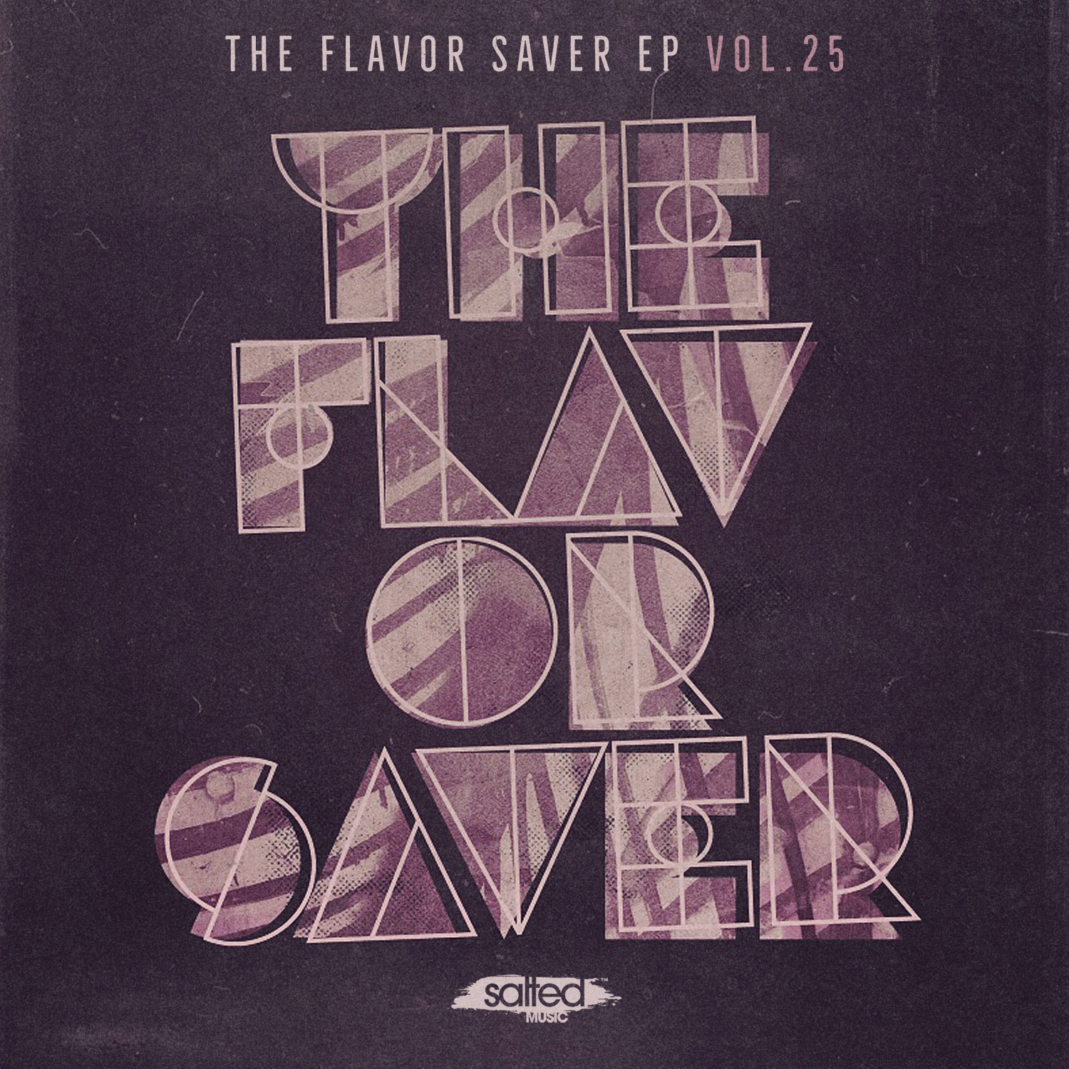 SLT152: The Flavor Saver EP Vol. 25- Various Artists (Salted Music)