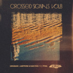 SLT165: Crossed Signals Vol. 8 – Lunabass, Jazzyfunk & Dam Paul feat Pyma (Salted Music)
