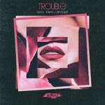 SLT177: Trouble - Neil Smallridge (Salted Music)