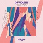 SLT182: DJ Violette - Public Radio (Salted Music)
