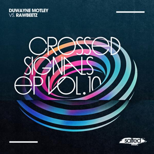 SLT184: Crossed Signals Vol. 10 - Duwayne Motley vs rawBeetz (Salted Music)