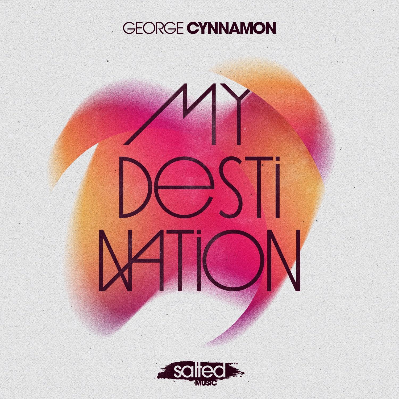 SLT203: My Destination - George Cynnamon (Salted Music)