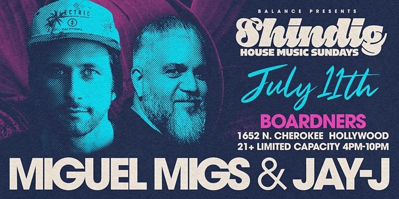 SHINDIG SUNDAYS presents MIGUEL MIGS & JAY-J July 11 2021 (1)