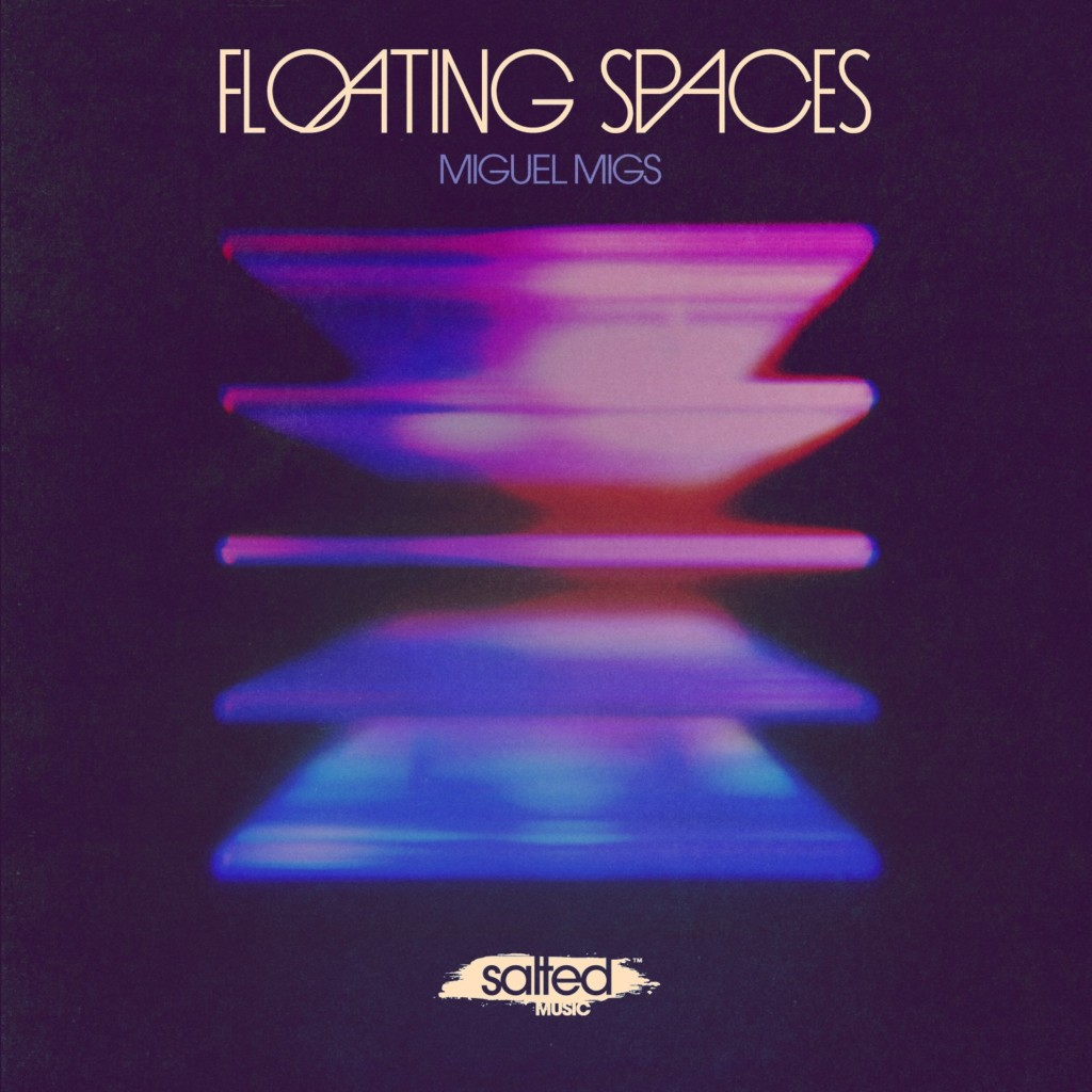 SLT212: Floating Spaces - Miguel Migs (Salted Music)