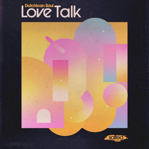 SLT217: Dutchican Soul - Love Talk (Salted Music)